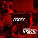 "[Video] Borex – ""Nkechi"""