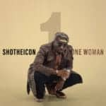 "[Song] Sho The Icon – ""One Woman"""