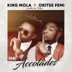 "[Song] King Mola – ""Accolades"" ft. Oritsefemi"
