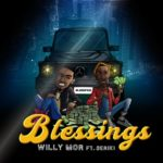 "[Song] Willy Mor – ""Blessings"" ft. Seriki"