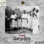 """[Song] ClassiQ – """"Gargajiya"""""""