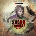 DJ Darrex – Shaku Trouble Mixtape