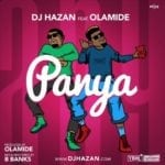"[Song] DJ Hazan – ""Panya"" ft. Olamide (Prod. by Olamide)"