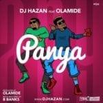 "[Song] DJ Hazan – ""Panya"" ft. Olamide (Prod. by Olamide)"