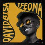 """[Song] David Bisa – """"Ifeoma"""""""