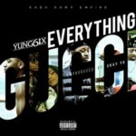 "[Video] Yung6ix – ""Everything Gucci"""