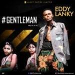 "[Song] Eddy Lanky – ""Gentleman"""