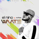 "[Song] Elnino – ""Waate"" (Prod. by Roey)"