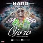 "[Song] Hano – ""Ojoro"""