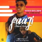 "[Audio+Video] Hotice Exclusive – ""Faaji"" (Remix) ft. Gthree Mayami"