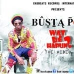 [Video] Busta Pop – Wat Dey Hapun – This is Nigeria