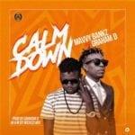"[Video+Audio] Mavvy Bankz – ""Calm Down"" ft. Graham D"