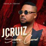 "[Song] Jcruiz – ""Score Card"""
