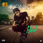 """[Song] Nonny – """"Bad"""""""