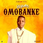"[Song] Olumix – ""Omobanke"" (Prod. By Quebeat)"