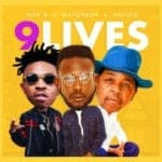 "[Song] May D – ""9 Lives"" ft. Mayorkun & Oskido"