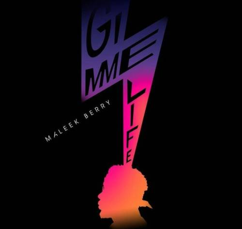 """[Download Music] Maleek Berry – """"Gimme Life"""" IMG_20180620_205859_187-1"""