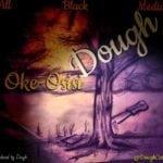 "[Song] Dough – ""Oke-Osisi"""