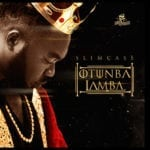 "[Song] Slimcase – ""Otunba Lamba"""