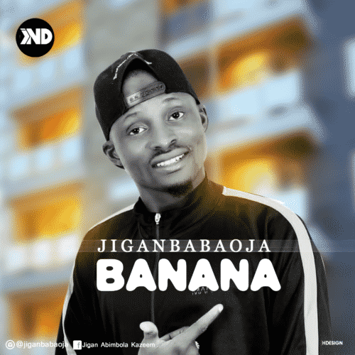 "Jiganbabaoja-Banana-mp3-image [Song] Jiganbabaoja – ""Banana"" (Prod. By Dapiano)"