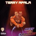 "[Song] Terry Apala – ""Keep Them Talking"""