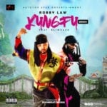 """[Song] Robby Law – """"Kungfu"""" ft. Slimcase (Prod. By Boombeatz)"""