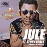 "[Song] Lexzy Doo – ""Jule"" ft.Terry Apala  (Prod by Puffy Tee)"
