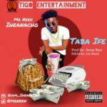 [Song] Mr Neen Iheanacho – Taba Ife