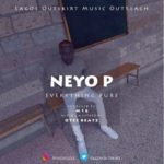 [Video] Neyo P – Everything Pure
