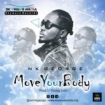 """[Audio+Video] Nk George – """"Move Your Body"""""""