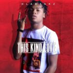 "[Song] Olabankz – ""This Kind Love"""