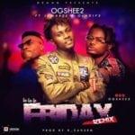 "[Audio+Video] Ogshee2 – ""La La Le Friday"" (Remix) ft. Jumabee & Oladips"