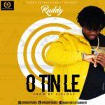 "[Song] Ruddy – ""O Tin Le"" (Prod. By 24Eldaz)"