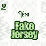 "[Song] Teni – ""Fake Jersey"""