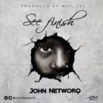 "[Song] John NetworQ – ""See Finish"""