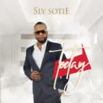 "[Song] Sly Sotie – ""Today"""