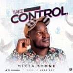 "[Song] Mixta Stone – ""Take Control"""