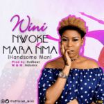 "[Song] Wini – ""Nwokemaranma"" (Handsome Man)"