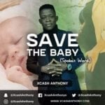 "[Video] Xcash Anthony – ""Save The Baby"" (Spoken Word)"