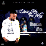 "[Song] Donsun – ""Show Me The Way"" ft. Vinee"