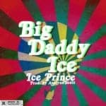 "[Lyrics] Ice Prince – ""Big Daddy Ice"" (Prod. By Austynobeatz)"