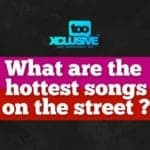 What Are The Hottest Songs On The Street?