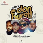 "[Song] iRock Classic – ""E Don Burst"" ft. Dremo, Uzi & Erigga"