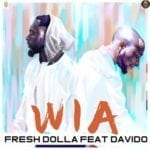 "[Audio+Video] Fresh Dolla – ""Wia"" ft. Davido"