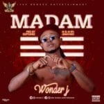 "[Song] Wonder J – ""Madam"" (Produced by Softunez)"