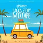 "DJ KAYWISE – LAGOS STORY ""MIXTAPE"""