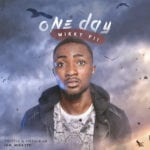 "[Song] Mikky Pii – ""One Day"""