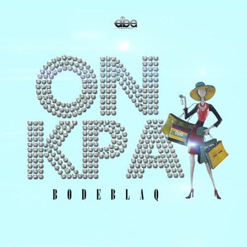 Download Bode Blaq – On Kpa