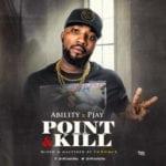 "[Song] Ability X Pjay – ""Point & Kill"""