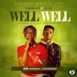 "[Song] Kingwalexy – ""Well Well"" ft. Jaytee"